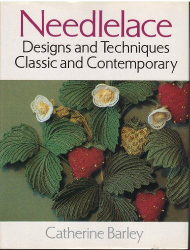 9780713468106: Needlelace: Designs and Techniques Classic and Contemporary