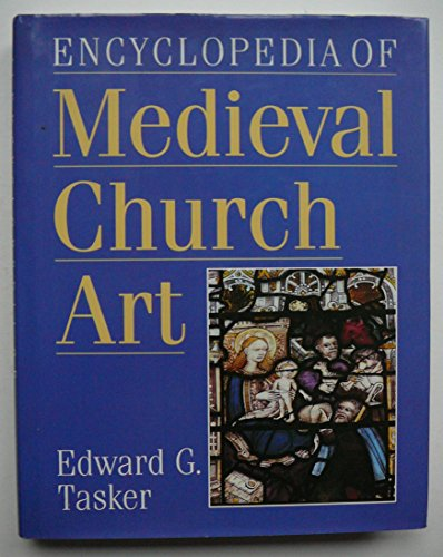 9780713468212: Encyclopedia of Medieval Church Art