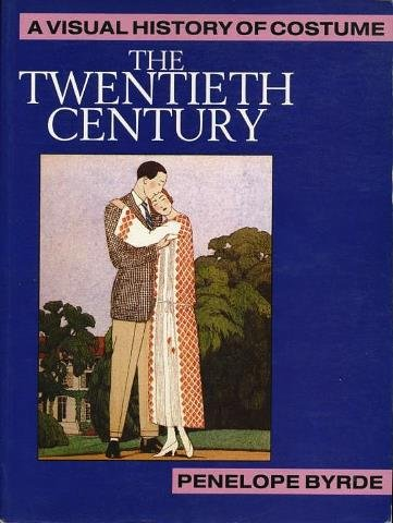 The Twentieth Century (Visual History of Costume): Penelope Byrde