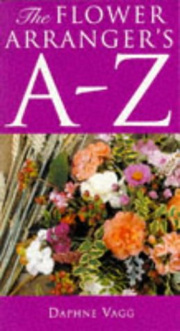 9780713468359: The Flower Arranger's A-Z