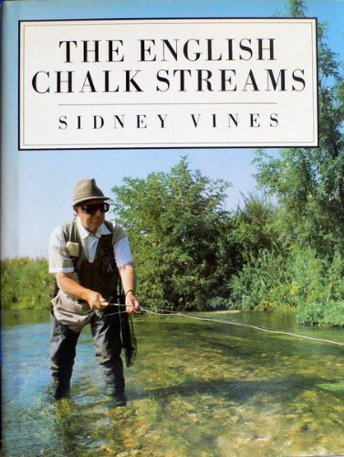 THE ENGLISH CHALK STREAMS. By Sidney Vines.: Vines (Sidney).