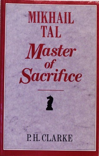 9780713468991: Mikhail Tal: Master of Sacrifice : Mikhail Tal's Best Games of Chess 1951-60 (Batsford Chess Books)
