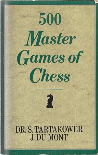 9780713469028: Five Hundred Master Games of Chess (Batsford Chess Book)