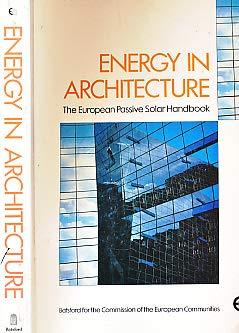 Energy in Architecture: European Passive Solar Handbook: J. Owen Lewis