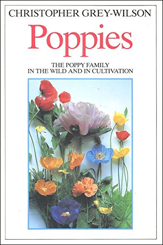 9780713469349: Poppies: a guide to the Poppy family in the wild and in cultivation