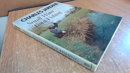 Small Water Trout Fishing (0713469420) by Charles Jardine
