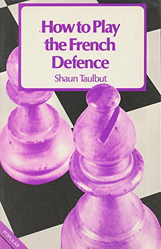 9780713469530: How to Play the French Defence
