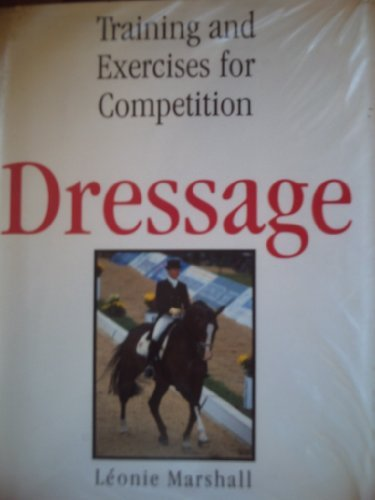 9780713469585: Dressage: Training and Exercises for Competition