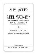 Reel Women. pioneers of the Cinema 1896 to the Present
