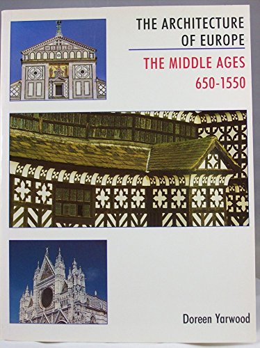 9780713469639: The Architecture of Europe: Middle Ages, 650-1550 v. 2