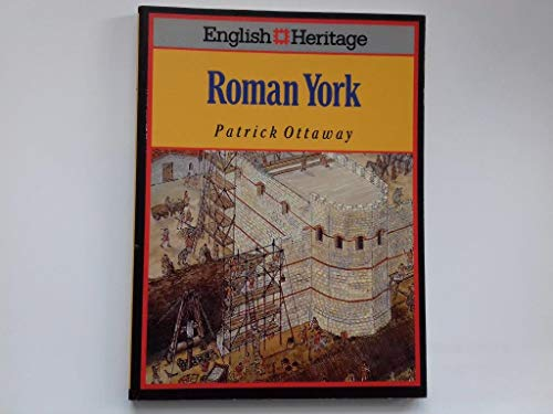 English Heritage Book of Roman York: Ottaway, Patrick