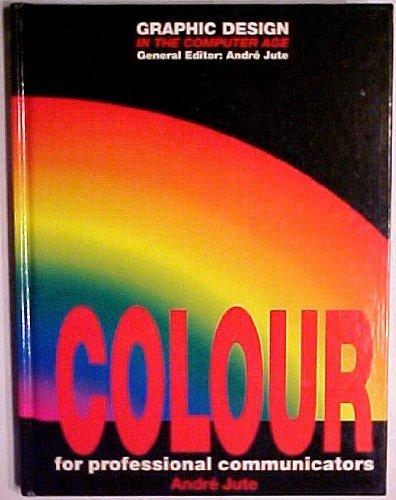 Colour: For Professional Communicators (Graphic Design in: Jute, Andre