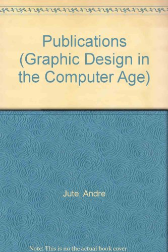 Publications (Graphic Design in the Computer Age): Jute, Andre