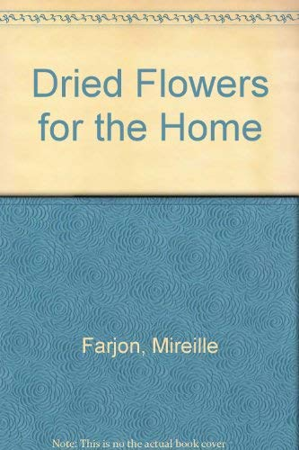 Dried Flowers for the Home: Mireille Farjon