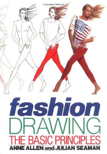 Fashion Drawing - the Basic Principles: Allen & Seamen, Anne, Julian