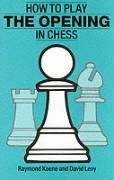 9780713471151: How to Play the Opening in Chess (A Batsford chess book)