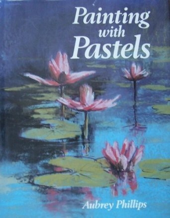 9780713471229: Painting With Pastels