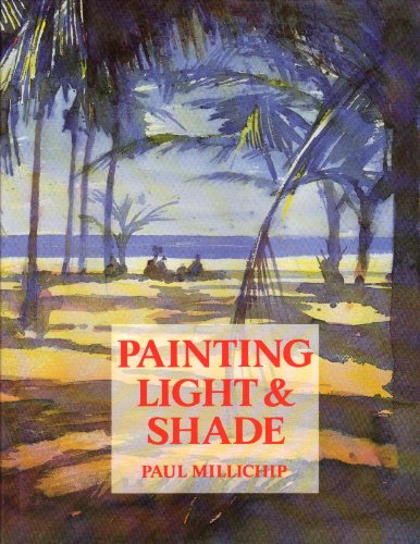 Painting Light and Shade: Millichip, Paul