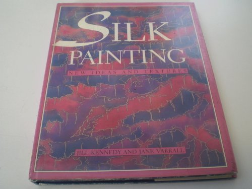 9780713471564: Silk Painting: New Ideas and Textures