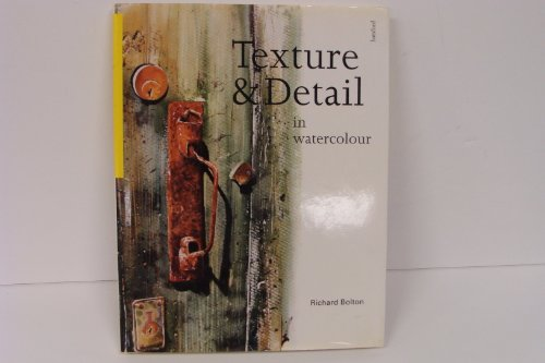 9780713472226: Texture and Detail in Watercolour
