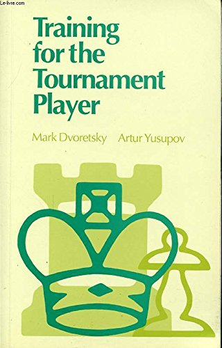 Training for the Tournament Player (0713472383) by Mark Dvoretsky; Artur Yusupov