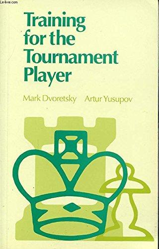 Training for the Tournament Player: Dvoretsky, Mark; Yusupov, Artur
