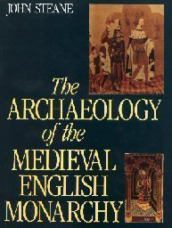 9780713472462: The Archaeology of the Medieval English Monarchy
