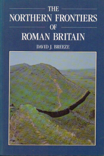 9780713472561: The Northern Frontiers of Roman Britain