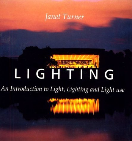 Lighting: An Introduction to Light, Lighting and Light use.