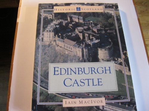 9780713472950: Edinburgh Castle (Historic Scotland)