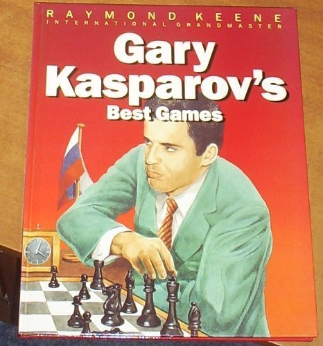 Gary Kasparov's Best Games (9780713472967) by Raymond Keene