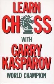 9780713473254: LEARN CHESS WITH GARRY KASPAROV (Batsford Chess Books)