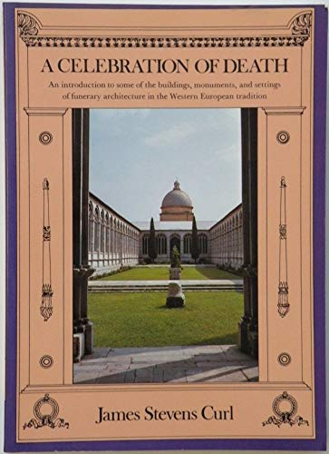 9780713473360: A Celebration of Death: Introduction to Some of the Buildings, Monuments and Settings of Funerary Architecture in the Western European Tradition