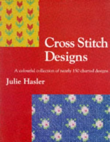 9780713473438: Julie Hasler's Cross Stitch Designs