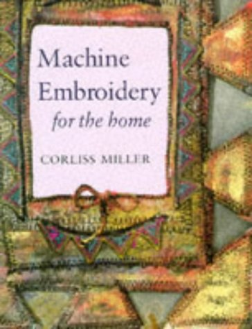 Macine Embroidery for the Home: Corliss Miller