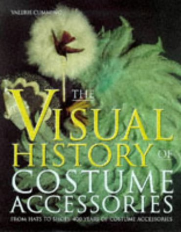 9780713473759: The Visual History of Costume Accessories
