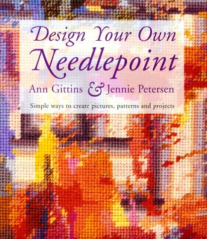 9780713473797: Design Your Own Needlepoint: Simple Ways to Create Pictures, Patterns and Projects