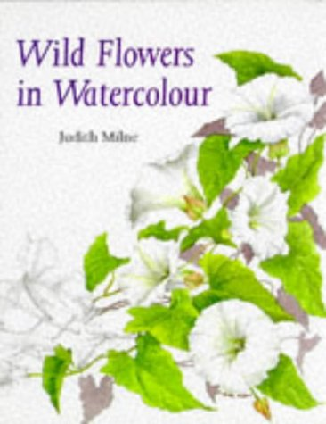 9780713473803: Wild Flowers in Watercolour