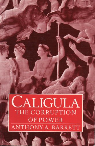 9780713474039: Caligula: The Corruption of Power (Roman Imperial Biographies)