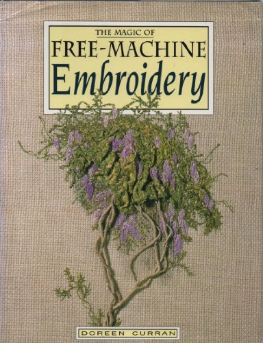 9780713474169: The Magic of Free Machine Embroidery