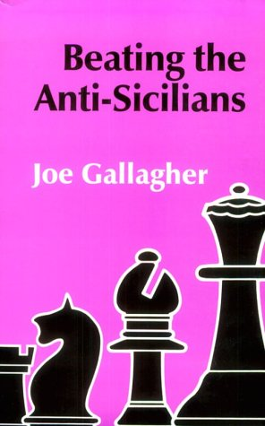 9780713474237: Beating the Anti-Sicilians (A Batsford chess book)