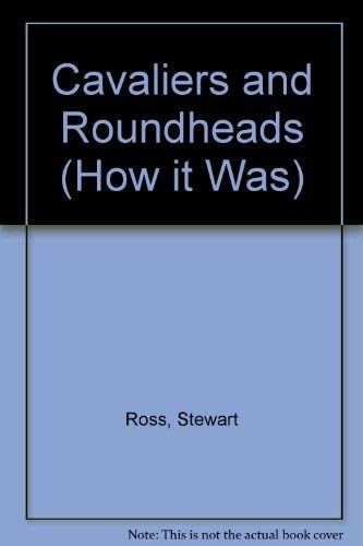 Cavaliers and Roundheads (How it Was): Ross, Stewart