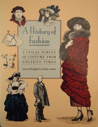 9780713474459: History of Fashion: A Visual Survey of Costume from Ancient Times to the Present Day