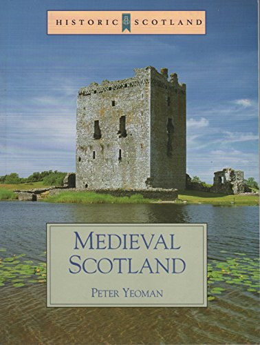 Medieval Scotland (Historic Scotland): Yeoman, Peter