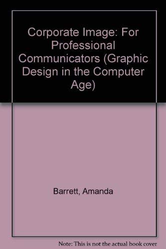 Corporate Image (Graphic Design in the Computer: Barrett, Amanda