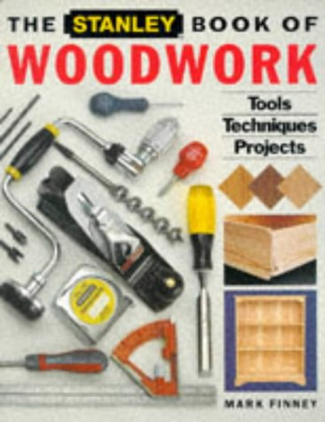 9780713474800: The Stanley Book of Woodwork (Stanley)