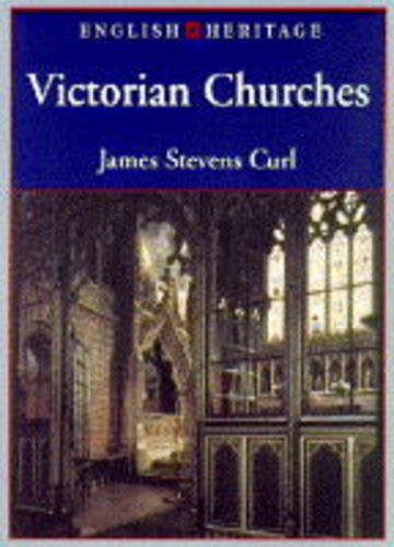 9780713474916: English Heritage Book of Victorian Churches