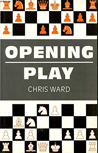 9780713475111: Opening Play (Think Like a Chess Master)