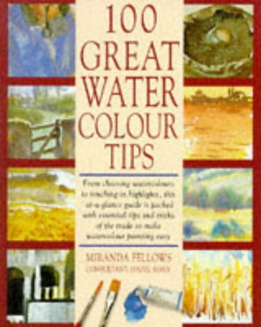 9780713475234: 100 Great Watercolour Tips
