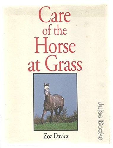 Care of the Horse at Grass: Davies, Zoe